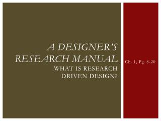 A Designer�s Research Manual WhaT  is Research  driven design?