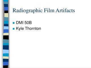 Radiographic Film Artifacts