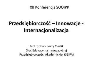 Przedsiębiorczość – Innowacje -  Internacjonalizacja