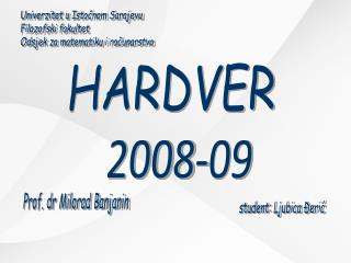 HARDVER 2008-09