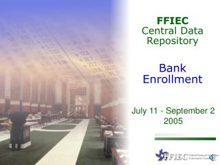 FFIEC Central Data Repository Bank  Enrollment