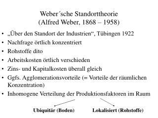 Weber´sche Standorttheorie (Alfred Weber, 1868 – 1958)