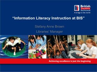 """Information Literacy Instruction at BIS"""