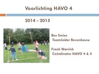 Voorlichting  HAVO  4 2014 - 2015