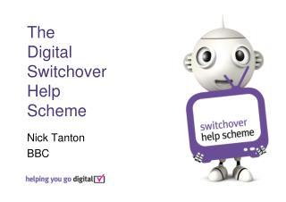 The  Digital  Switchover  Help  Scheme