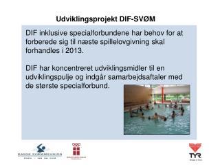 Udviklingsprojekt DIF-SVØM