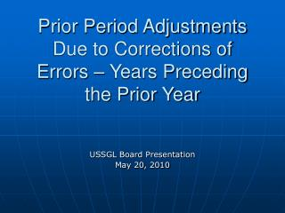 Prior Period Adjustments Due to Corrections of Errors – Years Preceding the Prior Year