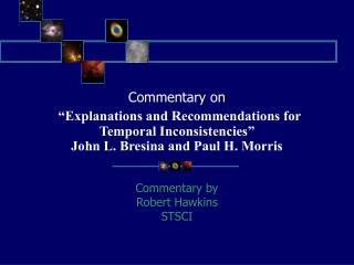 Commentary by Robert Hawkins STSCI