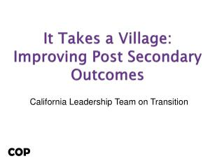 It Takes a Village: Improving Post Secondary Outcomes