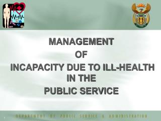 MANAGEMENT  OF  INCAPACITY DUE TO ILL-HEALTH IN THE  PUBLIC SERVICE