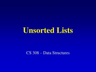 Unsorted Lists