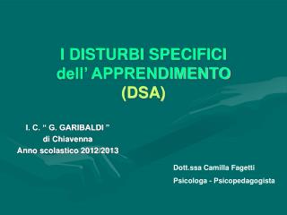 I DISTURBI SPECIFICI  dell' APPRENDIMENTO (DSA)