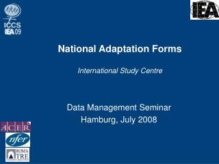 National Adaptation Forms International Study Centre
