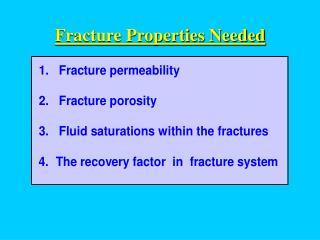 Fracture Properties Needed