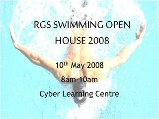 RGS SWIMMING OPEN HOUSE 2008