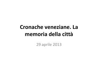 Cronache veneziane. La memoria della città
