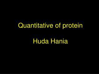 Quantitative of protein Huda Hania