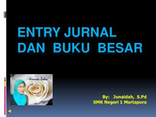ENTRY JURNAL  DAN  BUKU  BESAR