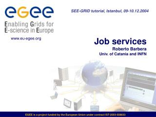 Job services    Roberto Barbera Univ. of Catania and INFN