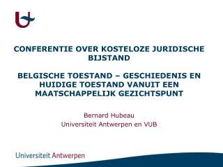 Bernard Hubeau  Universiteit Antwerpen en VUB