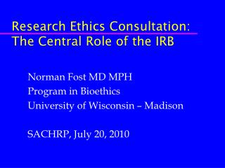 Research Ethics Consultation: The Central Role of the IRB