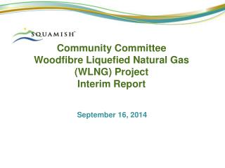 Community Committee  Woodfibre  Liquefied Natural Gas (WLNG) Project  Interim Report