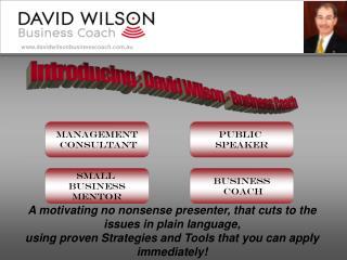 Introducing : David Wilson - Business Coach