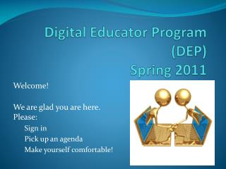 Digital Educator Program (DEP) Spring 2011
