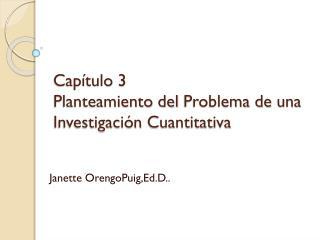 Capítulo  3  Planteamiento  del  Problema  de  una Investigación Cuantitativa