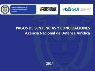 PAGOS DE SENTENCIAS Y CONCILIACIONES Agencia Nacional de Defensa  Jur�dica