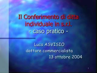 Il Conferimento di ditta individuale in s.r.l. - caso pratico -