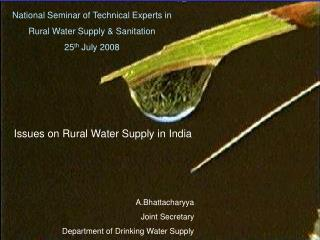 National Seminar of Technical Experts in Rural Water Supply & Sanitation 25 th  July 2008