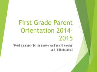 First Grade Parent Orientation  2014-2015