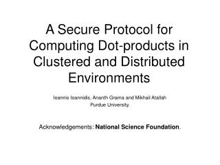 A Secure Protocol for Computing Dot-products in Clustered and Distributed Environments