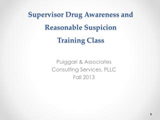 Supervisor Drug Awareness and Reasonable Suspicion  Training Class