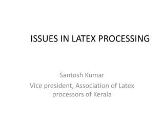 ISSUES  IN LATEX PROCESSING
