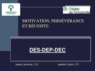 MOTIVATION, PERSÉVÉRANCE  ET RÉUSSITE: