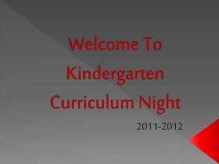 Welcome To Kindergarten Curriculum Night