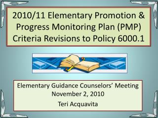 2010/11 Elementary Promotion & Progress Monitoring Plan (PMP) Criteria Revisions to Policy 6000.1
