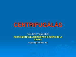 CENTRIFUGÁLÁS