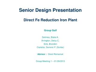 Senior Design Presentation Direct Fe Reduction Iron Plant