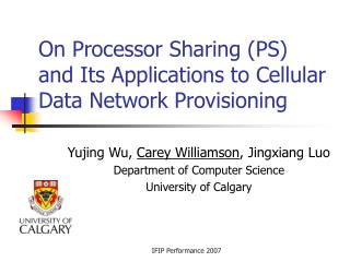 On Processor Sharing (PS)    and Its Applications to Cellular Data Network Provisioning