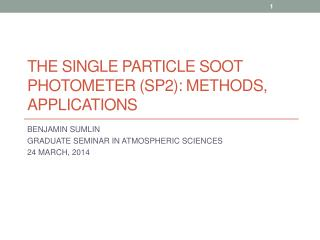 THE Single Particle Soot Photometer (SP2): METHODS, APPLICATIONS