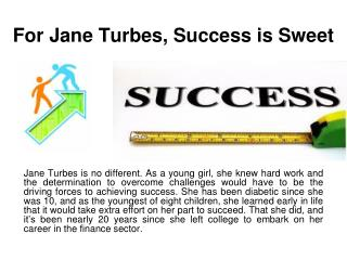 For Jane Turbes, Success is Sweet