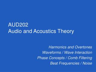 Harmonics and Overtones Waveforms / Wave Interaction Phase Concepts / Comb Filtering