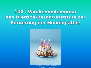 100 . Wochenendseminar des Dietrich-Berndt-Instituts zur Förderung der Homöopathie