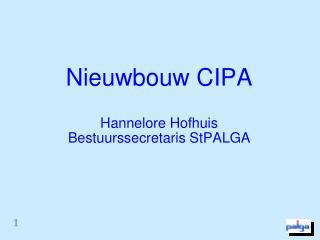 Nieuwbouw CIPA Hannelore Hofhuis Bestuurssecretaris StPALGA