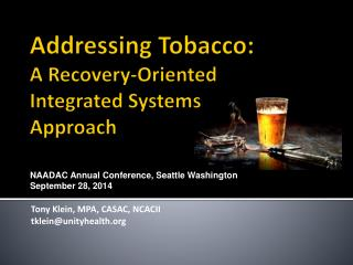 Addressing Tobacco:  A Recovery-Oriented  Integrated Systems  Approach