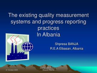 The existing quality measurement systems and progress reporting practices In Albania