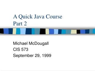 A Quick Java Course Part 2